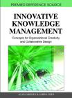Innovative Knowledge Management: Concepts for Organizational Creativity and Collaborative Design (Premier Reference Source) Cover Image
