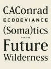 Ecodeviance: (Soma)Tics for the Future Wilderness Cover Image