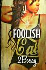 Foolish: (Part 2 of the Foolz Series) Cover Image