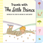 Travels with the Little Prince (tabbed board book) Cover Image