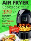 Air Fryer Cookbook - 320 Healthy, Quick and Easy Recipes for Your Air Fryer. Cover Image