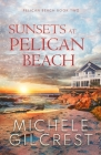 Sunsets At Pelican Beach (Pelican Beach Series Book 2) Cover Image