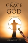 By the Grace of God: A Tribute to God and the Search for My Long Lost Sisters Cover Image