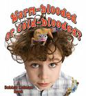 Warm-Blooded or Cold-Blooded? (Big Science Ideas) Cover Image