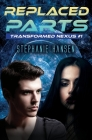 Replaced Parts: A Young Adult Sci-Fi Novel Cover Image