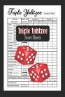Triple Yahtzee Score Sheets: Triple Yahtzee Game Score Pads Cover Image