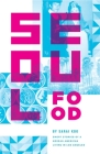 Seoul Food: Short Stories of a Korean American Living in Los Angeles Cover Image