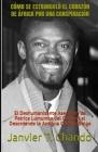 Cómo Se Estranguló El Corazón de África Por Una Conspiración: El Deshumanizante Asesinato de Patrice Lumumba del Congo y el Desordende la Antigua Colo Cover Image
