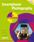 Smartphone Photography in Easy Steps: Covers Iphones and Android Phones Cover Image