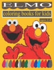 Elmo coloring books for kids ages 2-4: Preschool, boys, girls, teens Elmo coloring book - 8.5 by 11 inches custom page design coloring book Cover Image