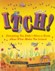 Itch!: Everything You Didn't Want to Know About What Makes You Scratch Cover Image