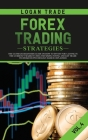 Forex Trading Strategies: The Ultimate Beginners Guide on How to Invest for a Living in the Currency Market Using the Simple Swing and Day Trade Cover Image