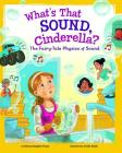 What's That Sound, Cinderella?: The Fairy-Tale Physics of Sound Cover Image