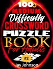 100+ Medium Difficulty Crossword Puzzle Book For Adults: A Crossword Puzzle Book For Adults Medium Difficulty Based On Contemporary US Spelling Words Cover Image