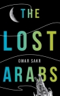 The Lost Arabs Cover Image