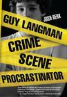 Guy Langman, Crime Scene Procrastinator Cover Image