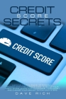 Credit Score Secrets: Improve Your Business or Personal Finance with This Ultimate Guide to Boost Your Credit Score. Learn How to Manage You Cover Image