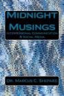 Midnight Musings: Interpersonal Communication & Social Media Cover Image