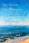 Our Voices, Our Histories: Asian American and Pacific Islander Women Cover Image