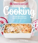 American Girl Cooking: Recipes for Delicious Snacks, Meals & More Cover Image