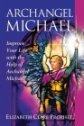 Archangel Michael: Improve Your Life with the Help of Archangel Michael (Pocket Guides to Practical Spirituality) Cover Image