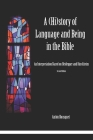 A (Hi)story of Language and Being in the Bible: An Interpretation Based on Heidegger and Dürckheim Cover Image