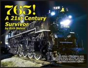 765, A Twenty-First Century Survivor: A little history and some great stories from Rich Melvin, the 765's engineer. Cover Image