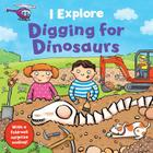 Digging for Dinosaurs (I Explore) Cover Image