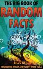 The Big Book of Random Facts Volume 6: 1000 Interesting Facts And Trivia Cover Image