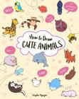 How to Draw Cute Animals, 2 Cover Image