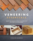 Veneering Essentials: Simple Techniques & Practical Projects for Today's Woodworker Cover Image