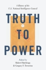 Truth to Power: A History of the U.S. National Intelligence Council Cover Image
