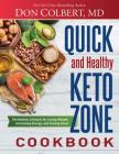 Quick and Healthy Keto Zone Cookbook: The Holistic Lifestyle for Losing Weight, Increasing Energy, and Feeling Great Cover Image