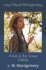 Anne of the Green Gables: L. M. Montgomery Cover Image