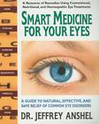 Smart Medicine for Your Eyes: A Guide to Natural, Effective, and Safe Relief of Common Eye Disorders Cover Image
