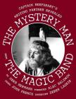The Mystery Man from the Magic Band: Captain Beefheart's Writing Partner Revealed Cover Image