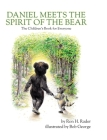 Daniel Meets the Spirit of the Bear: The Children's Book for Everyone Cover Image