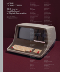Home Computers: 100 Icons That Defined a Digital Generation Cover Image