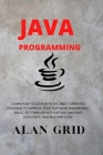 Java Programmming: Learn How to Code with an Object-Oriented Program to Improve Your Software Engineering Skills. Get Familiar with Virtu (Computer Science #3) Cover Image
