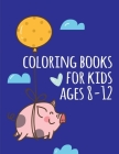 coloring books for kids ages 8-12: picture books for children ages 4-6 Cover Image