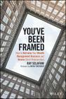 You've Been Framed: How to Reframe Your Wealth Management Business and Renew Client Relationships Cover Image