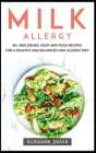 Milk Allergy: 40+ Side Dishes, Soup and Pizza recipes for a healthy and balanced Milk Allergy diet Cover Image