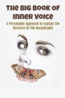 The Big Book Of Inner Voice: A Personable Approach To Explain The Mysteries Of The Inexplicable: Psychic Abilities Cover Image