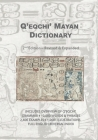 Q'eqchi' Mayan Dictionary: Second Edition - Revised and Expanded Cover Image