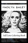 Self Love Coloring Book: Madilyn Bailey Inspired Coloring Book Featuring Fun and Antistress Ilustrations of Madilyn Bailey Cover Image