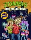Zombis Libro para Colorear para Niños: Libro para colorear de zombis aterradores para niños y niñas de todas las edades, grandes regalos de zombis par Cover Image