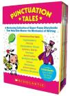 Punctuation Tales: A Motivating Collection of Super-Funny Storybooks That Help Kids Master the Mechanics of Writing Cover Image