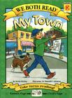My Town (We Both Read - Level K (Cloth)) Cover Image