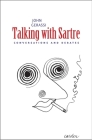 Talking with Sartre: Conversations and Debates Cover Image