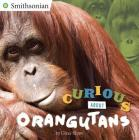 Curious About Orangutans (Smithsonian) Cover Image